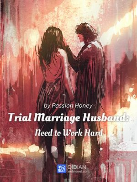 Trial Marriage Husband: Need to Work Hard